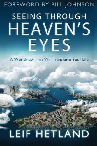 9780768440140: Seeing Through Heaven's Eyes: A World View that will Transform Your Life
