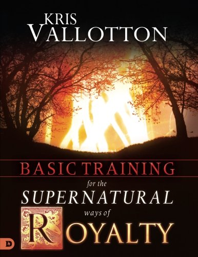 9780768440201: Basic Training for the Supernatural Ways of Royalty