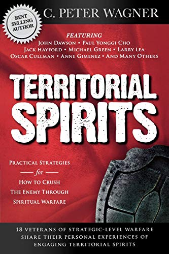 9780768440676: Territorial Spirits: Practical Strategies for How to Crush the Enemy Through Spiritual Warfare