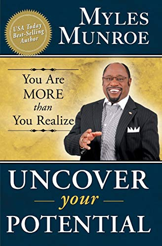 Uncover Your Potential: You Are More Than: Dr Myles Munroe