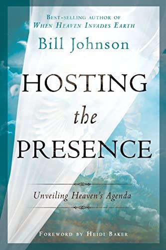 9780768441291: Hosting the Presence: Unveiling Heaven's Agenda