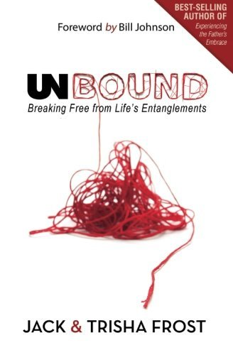 Unbound: Breaking Free of Life's Entanglements (0768441315) by Jack Frost; Trisha Frost
