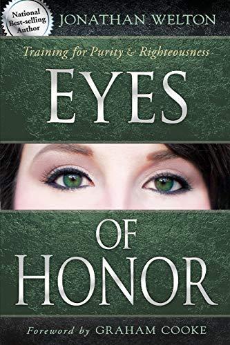 Eyes of Honor: Training for Purity &: Welton, Jonathan