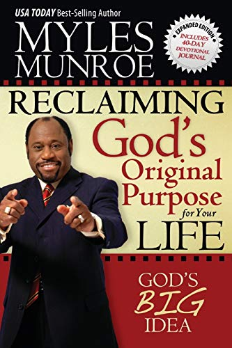 Reclaiming God's Original Purpose for Your Life: Munroe, Myles