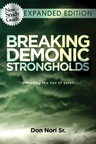 9780768441390: Breaking Demonic Strongholds Expanded Edition: Defeating the Lies of Satan