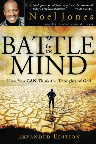 Battle for the Mind Expanded Edition: How You Can Think the Thoughts of God: Jones, Bishop Noel