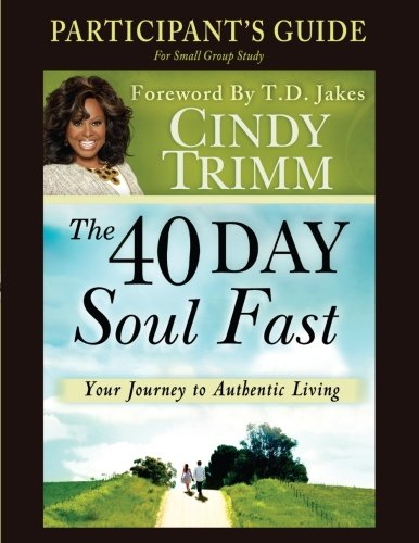 The 40 Day Soul Fast Study Guide: Trimm, Cindy