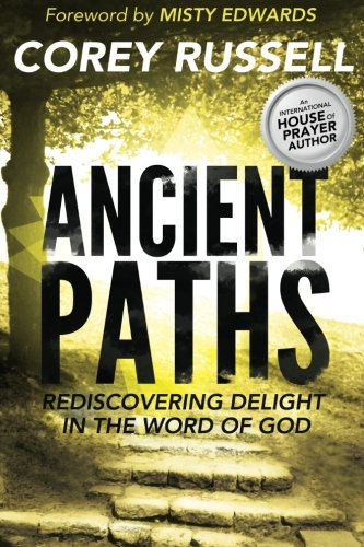 9780768441956: Ancient Paths: Rediscovering Delight in the Word of God