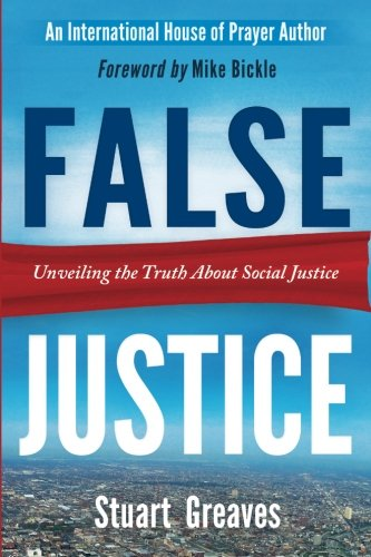 False Justice: Unveiling the Truth About Social Justice: Stuart Greaves