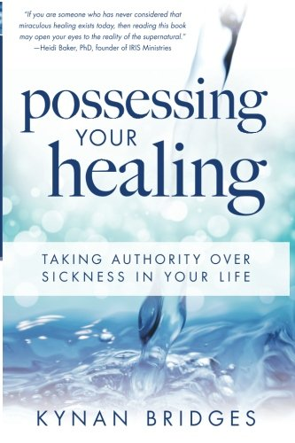 9780768442045: Possessing Your Healing: Taking Authority Over Sickness in Your Life