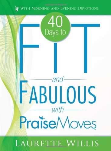 9780768442205: 40 Days to Fit and Fabulous with Praise Moves