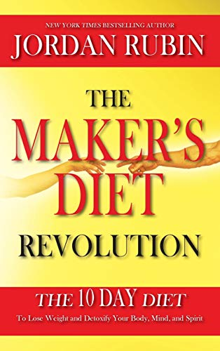 9780768442281: The Maker's Diet Revolution: The 10 Day Diet to Lose Weight and Detoxify Your Body, Mind and Spirit