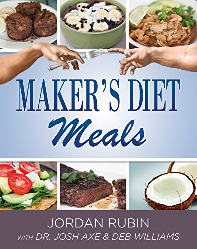 Maker's Diet Meals: Biblically-Inspired Delicious and Nutritous Recipes for the Entire Family (0768442311) by Jordan Rubin; Josh Axe; Deborah Williams