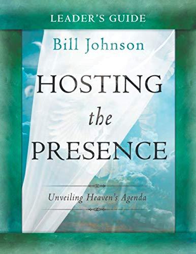 9780768442359: Hosting the Presence Leader's Guide: Unveiling Heaven's Agenda