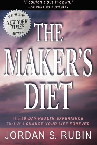 9780768442397: The Maker's Diet: The 40-Day Health Experience that will Change Your Life Forever