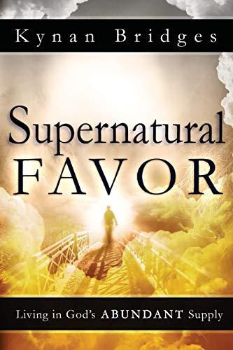 9780768442403: Supernatural Favor: Living in God's Abundant Supply