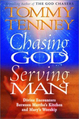 Chasing God, Serving Man: Divine Encounters Between Martha's Kitchen and Mary's Worship: ...