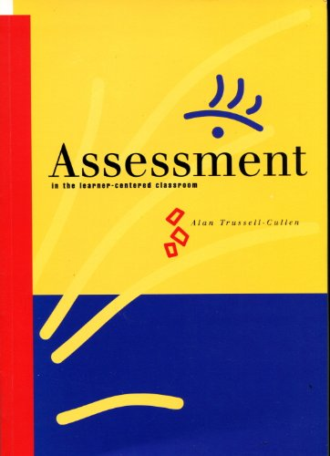 Assessment in the Learner-Centered Classroom: Trussell-Cullen, Alan