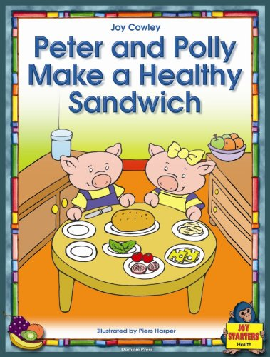 PETER & POLLY MAKE A HEALTHY SANDWICH (Dominie Joy Starters): Dominie Elementary