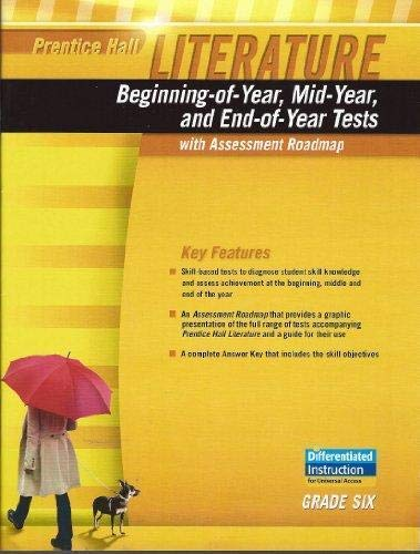 9780768557770: PRENTICE HALL LITERATURE 2010 BEGINNING-OF-YEAR MID-YEAR AND END-OF-YEARTEST GRADE 06