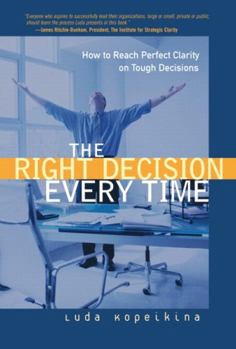 9780768682045: The Right Decision Every Time: How to Reach Perfect Clarity on Tough Decisions(paperback)