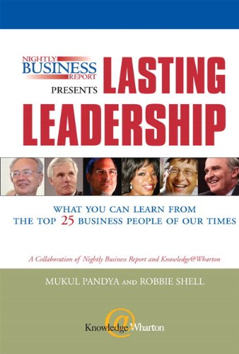 9780768682113: Nightly Business Report Presents Lasting Leadership: What You Can Learn from the Top 25 Business People of our Times (paperback)