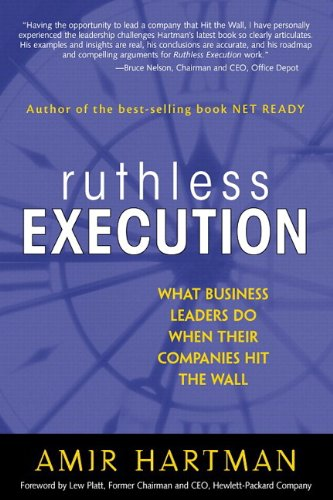 9780768682137: Ruthless Execution: What Business Leaders Do When Their Companies Hit the Wall (paperback)