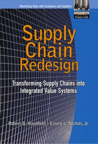 9780768682212: Supply Chain Redesign: Transforming Supply Chains into Integrated Value Systems (Financial Times Prentice Hall)