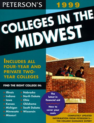 Peterson's Colleges in the Midwest 1999 (15th Edition): Petersons