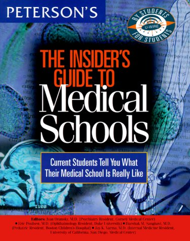 9780768902037: Peterson's Insider's Guide to Medical Schools: Current Students Tell You What Their Medical School Is Really Like