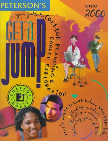 Peterson's 2000 Get a Jump Ohio: Your Guide to College Planning & Career Exploration