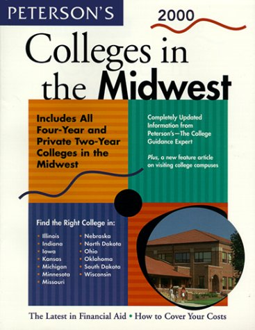 9780768902495: Peterson's Colleges in the Midwest, 2000 (16th ed (2000 Edition))