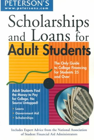 Scholarships & Loans for Adult Students (Scholarships and Loans for Adult Students): Peterson's