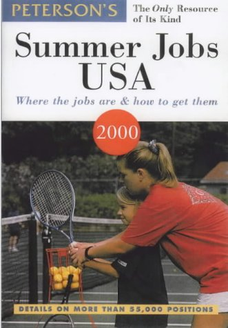 9780768903003: Peterson's Summer Jobs USA: Where the Jobs Are & How to Get Them (Summer Jobs in the USA)