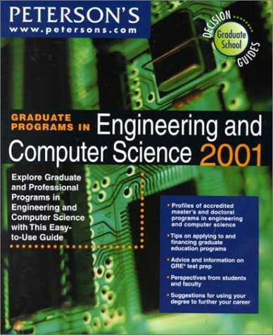 Peterson's Graduate Programs in Engineering and Computer Science 2001: Explore Graduate and ...