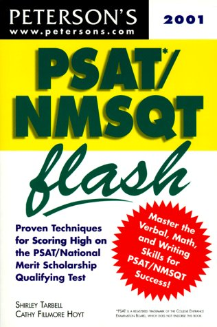 Peterson's Psat/Nmsqt Flash: The Quick Way to Build Math, Verbal, and Writing Skills for the New Psat/Nmsqt--And Beyond (Psat/Nmsqt Flash, 2001) (0768905125) by Shirley Tarbell; Cathy Fillmore Hoyt