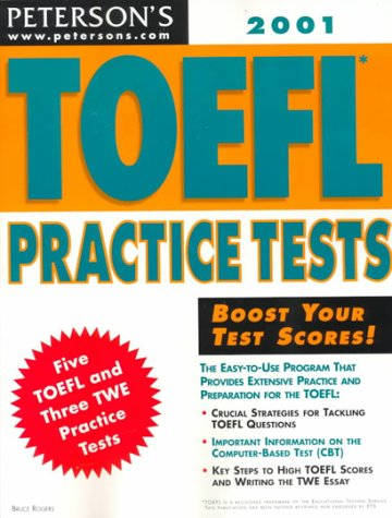 Peterson's Toefl Practice Tests 2001 (Toefl Practice Tests, 4th ed): Bruce Rogers