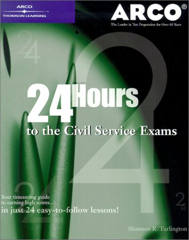 24-Hours to Civil Service Exam 1st ed (Arco Master the Civil Service Exams): Arco
