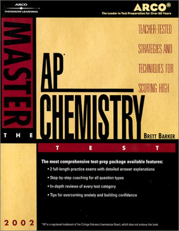 Arco Master the Ap Chemistry Test 2002: Teacher-Tested Strategies and Techniques for Scoring High: ...