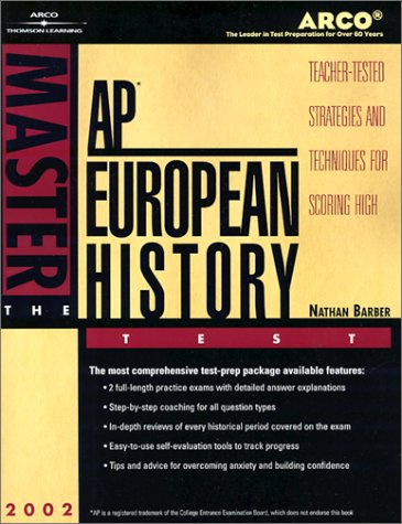 Arco Master The AP European History 2002 (Teacher-tested strategies and Techniques for scoring high...