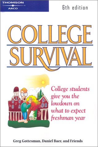 College Survival 6th ed (Arco College Survival): Peterson's