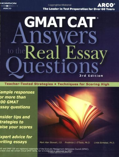 GMAT CAT: Answers to the Real Essay Questions--Teacher-Tested Strategies, Techniques for Scoring ...