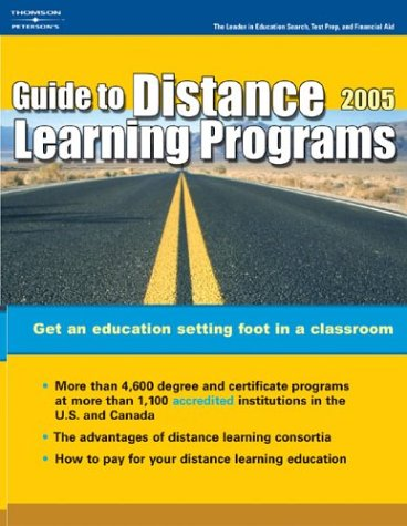 Peterson's Guide to Distance Learning Programs 2005 (Peterson's Guide to Distance ...