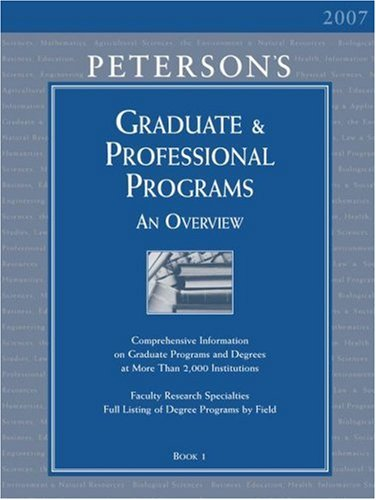 Peterson's Graduate & Professional Programs: An Overview 2007 (Book 1) (9780768921571) by Thomson Peterson's