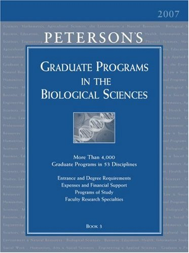 Grad Guides Book 3: Biological Science 2007 (Peterson's Graduate Programs in the Biological Sciences/Biomedical Sciences & Health-Related Medical Professions) (0768921597) by Thomson Peterson's