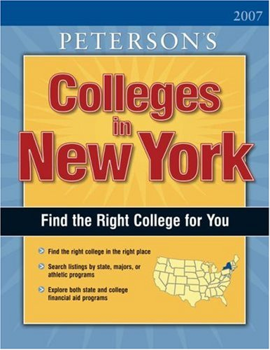 Colleges in the New York 2007 (PETERSON'S COLLEGES IN NEW YORK) (9780768921694) by Thomson Peterson's