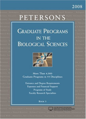 Graduate Programs in the Biological Sciences 2008 (Peterson's Graduate Programs in the ...
