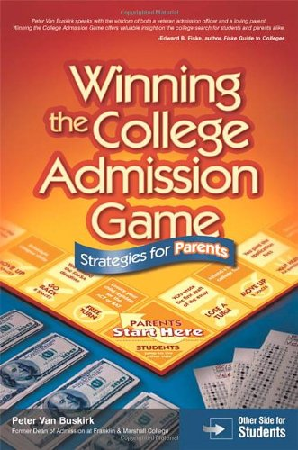 9780768924916: Winning the College Admission Game: Strategies for Parents & Students