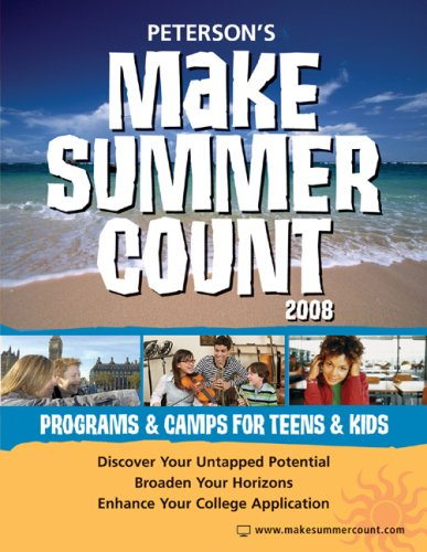 9780768925180: Make Summer Count: Programs & Camps for Teens & Kids 2008 (Peterson's Make Summer Count: Enrichment Programs for Kids & Teenage)