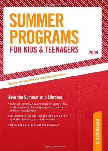 Summer Programs for Kids & Teenagers - 2009: Have the Summer of a Lifetime (Peterson's ...